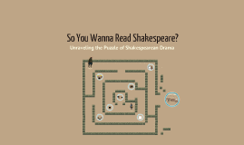 So You Wanna Read Shakespeare?
