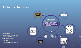 Copy of Drive mechanisms