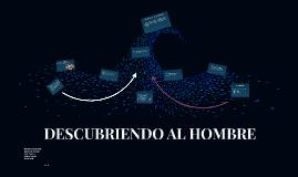 DESCUBRIENDO AL HOMBRE