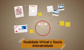 Realidade Virtual e Teoria Interatividade