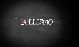 Copy of BULLISMO