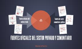 FUENTES OFICIALES DEL SECTOR PRIVADO Y COMUNITARIO