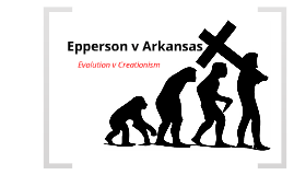 epperson v arkansas essay This effort by the state of maryland to extend its protective cloak to the christian religion or to any other religion is forbidden by the establishment and free exercise clauses of the first amendment as stated by former associate justice fortas in epperson v arkansas: 'government in our democracy, state and national, must.