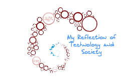 Copy of My Reflection of Technology and Society