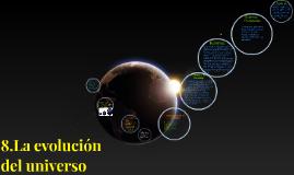 8.La evolución del universo