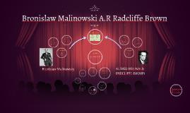 Bronislaw Malinowski A.R Radcliffe Brown