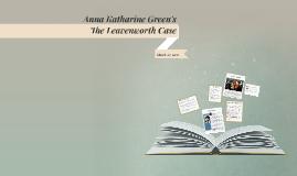 Anna Katharine Green's The Leavenworth Case