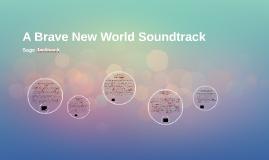 A Brave New World Soundtrack