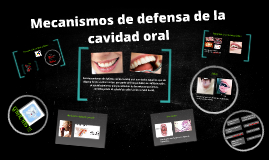 Mecanismos de defensa de la cavidad oral