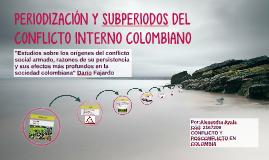 PERIODIZACIÓN Y SUBPERIODOS DEL CONFLICTO INTERNO COLOMBIANO