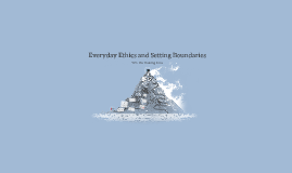 Everyday Ethics and Setting Boundaries
