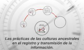 Las prácticas de las culturas ancestrales en el registro y t
