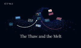 The Thaw and the Melt