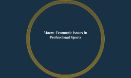 Macro-Economic Issues in Professional Sports