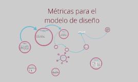 Copy of Metricas para el Modelo de Diseño