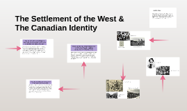 The Settlement of the West & The Canadian Identity