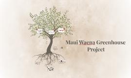 Maui Waena Greenhouse