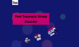 Post Traumatic Stress Disorder(PTSD)