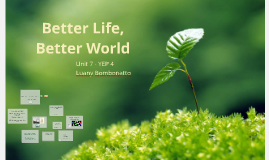Unit 7 - Better Life,