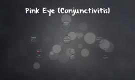 Pink Eye (Conjuctivitis)