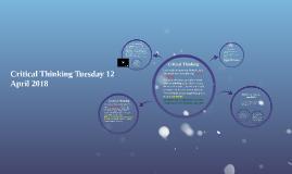 Critical Thinking Tuesday 31 Mayn2016