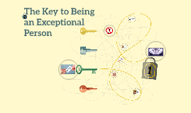 The Key to Being an Exceptional Person