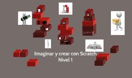 """""""Imaginar y crear con Scratch. Nivel 1"""""""