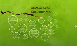 Copy of ECOSISTEMAS COLOMBIANOS
