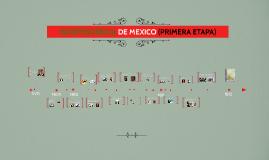 INDEPENDENCIA DE MEXICO (PRIMERA ETAPA)