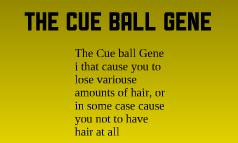 The Cue Ball Gene