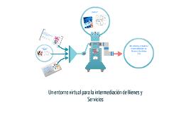 Un entorno virtual para la intermediación de Bienes y Servic