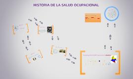 Copy of HISTORIA DE LA SALUD OCUPACIONAL