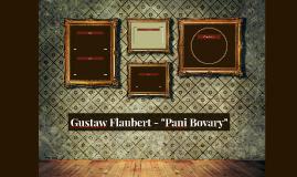 "Gustaw Flaubert - ""Pani Bovary"""