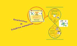 Copy of características de la matemática estadística