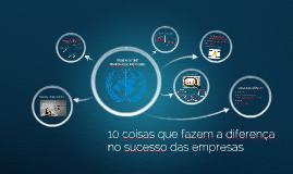 10 coisas que fazem a diferença no sucesso das empresas