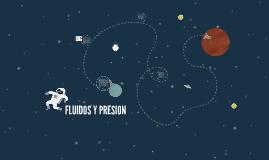 Copy of FLUIDOS Y PRESION