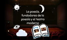 La poesía, fundadores de la poesía y el teatro moderno. 11-1