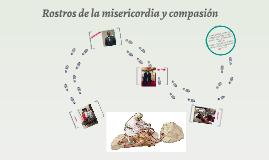 Rostros de la misericordia y compasión