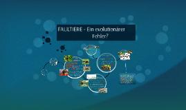 Copy of FAULTIERE - Ein evolutionärer Fehler?