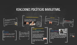 Copy of REACCIONES PSICÓTICAS INVOLUTIVAS.