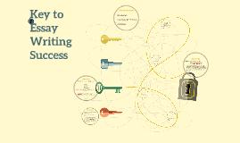 Key to Essay Writing Success