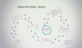 Debate Workshop - Week 2
