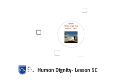 HUMAN EXCELLENCE AND OUR ACTIONS Lesson 5C