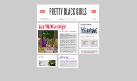 PRETTY BECAUSE WE'RE BLACK GIRLS