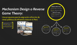 Mechanism Design o Reverse Game Theory