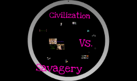 Civilization vs. Savagery
