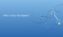 Who Is Miss MacAlpine?