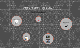Are children Too Busy?