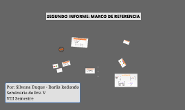 PRIMER INFORME: MARCO DE REFERENCIA