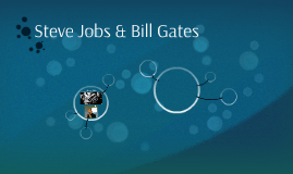 Steve Jobs & Bill Gates